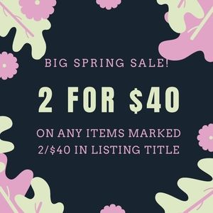 2 for $40 Spring Sale!
